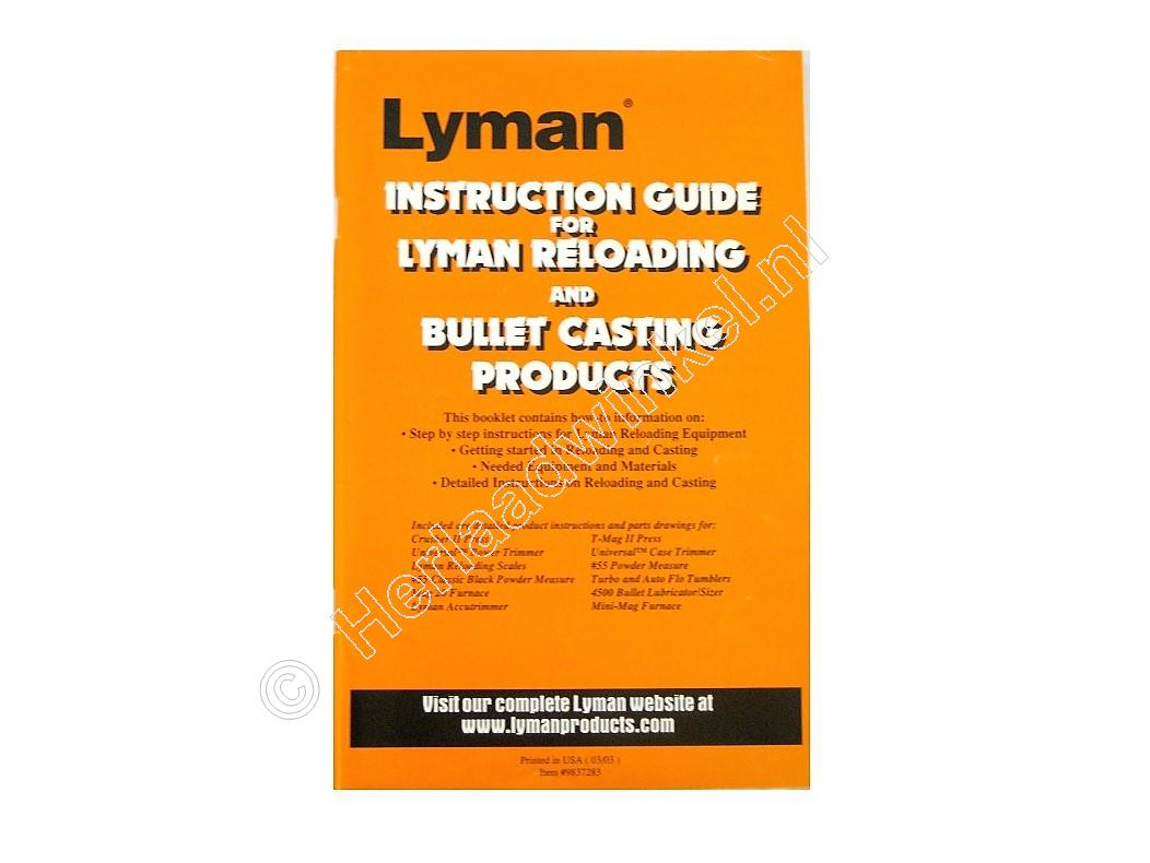 Lyman INSTRUCTION GUIDE for LYMAN RELOADING and BULLET CASTING PRODUCTS